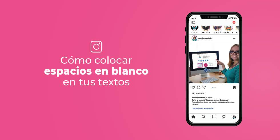 Cómo poner espacios en blanco en las publicaciones de Instagram